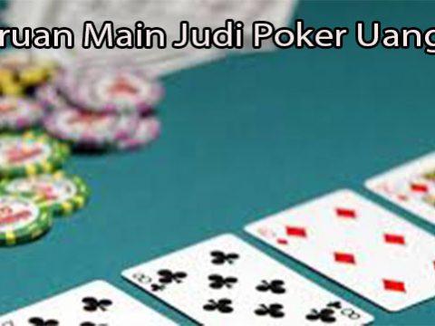 Keseruan Main Judi Poker Uang Asli