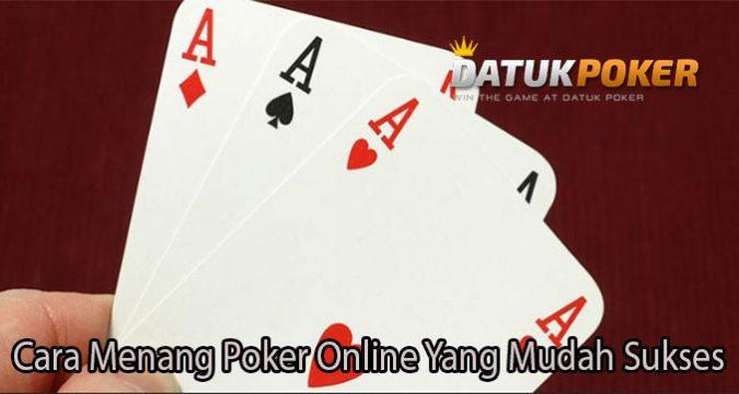 Cara Menang Poker Online Yang Mudah Sukses