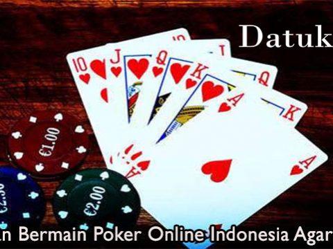 Panduan Bermain Poker Online Indonesia Agar Sukses